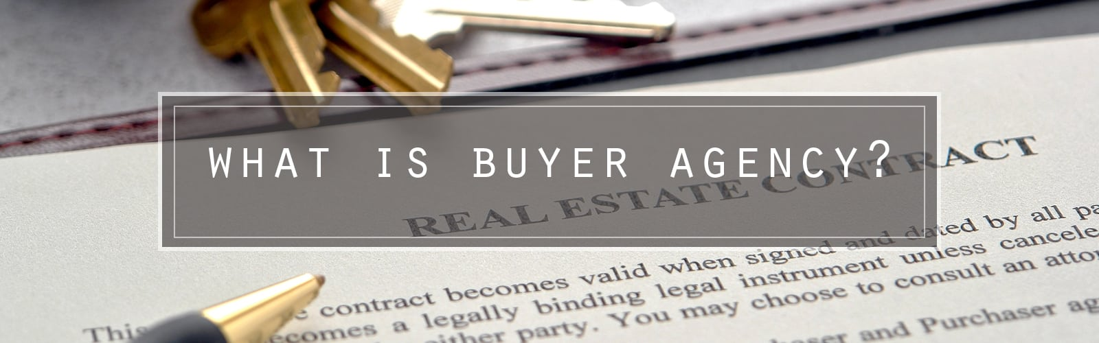 Buyer Agency Agreements How They Benefit The Buyer